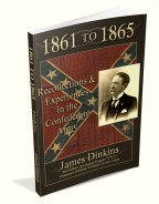 1861 to 1865: Personal Experiences in the Confederate Army