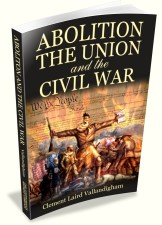 Abolition, the Union, and the Civil War