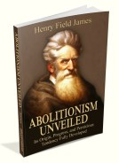 Abolitionism Unveiled: Its Origin and Progress