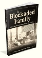 A Blockaded Family: Life in South Alabama During the Civil War