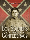 Boy Soldiers of the Confederacy
