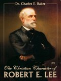 The Christian Character of Robert E. Lee (CD)