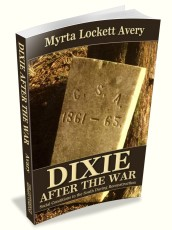 Dixie After the War: Eyewitness Accounts of Reconstruction