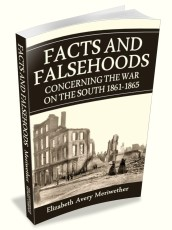 Facts and Falsehoods Concerning the War on the South 1861-65
