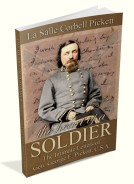 The Heart of a Soldier: Intimate Letters of Gen. George Pickett
