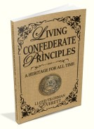 Living Confederate Principles: A Heritage For All Time