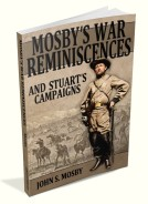 Mosby's War Reminiscences and Stuart's Campaigns