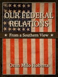 Our Federal Relations From a Southern View