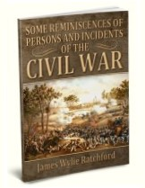 Some Reminiscences of Persons and Incidents of the Civil War