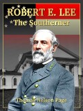 Robert E. Lee: The Southerner
