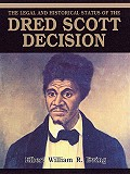 The Legal and Historical Status of the Dred Scott Decision