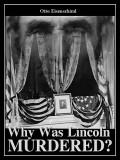 Why Was Lincoln Murdered?